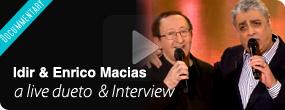 Idir & Enrico Macias – a live dueto & Interview